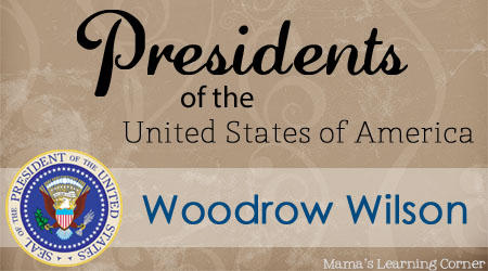 Woodrow Wilson - Facts and Worksheets