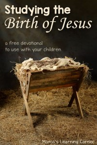 Studying the Birth of Jesus - free devotional to use with your children