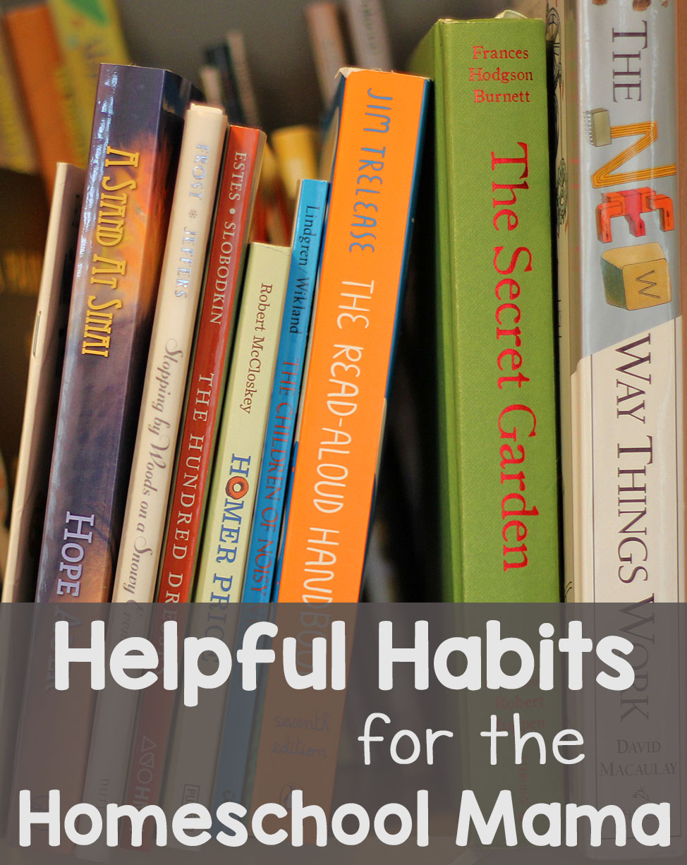 Helpful Habits for the Homeschool Mama