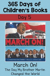 March On! The Day My Brother Martin Changed the World: Day 5 of Children's Books
