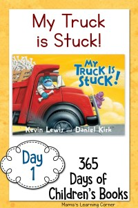 365 Days of Children's Books – My Truck is Stuck!