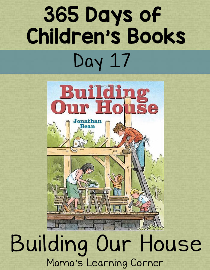 Children's Books - Building Our House: Day 17 of 365 Days of Children's Books