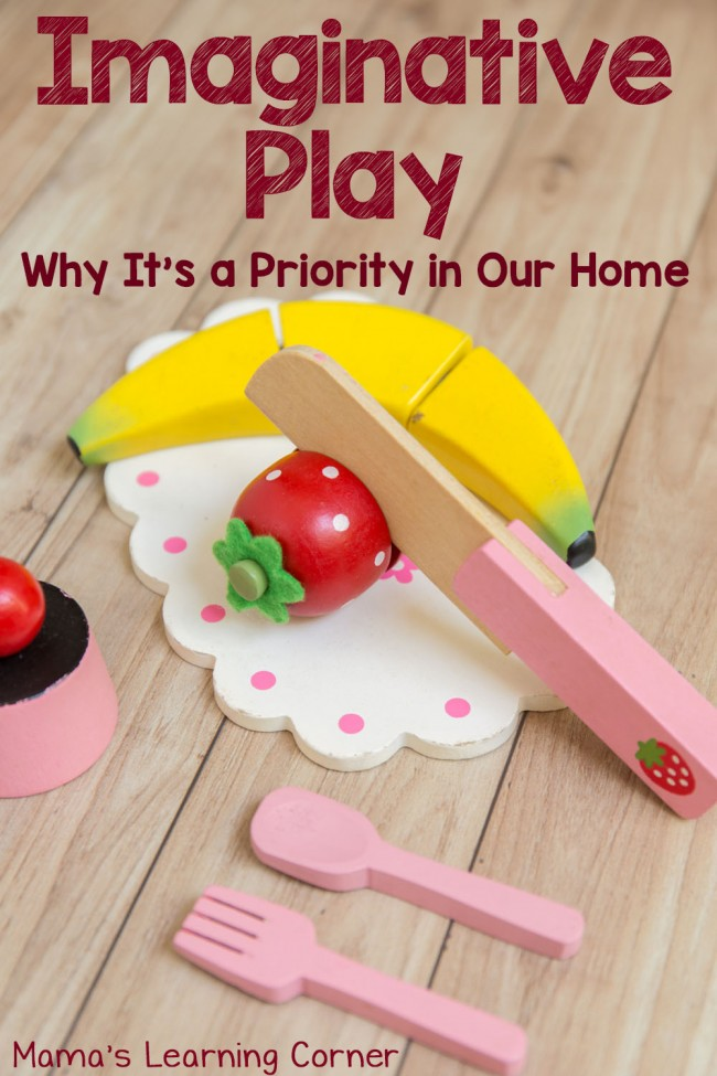 Why Imaginative Play is a Priority in Our Home