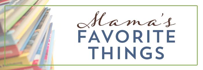 Mama's Favorite Things