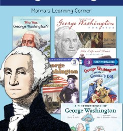 Our Favorite Books About George Washington - Mamas Learning Corner [ 1500 x 1000 Pixel ]