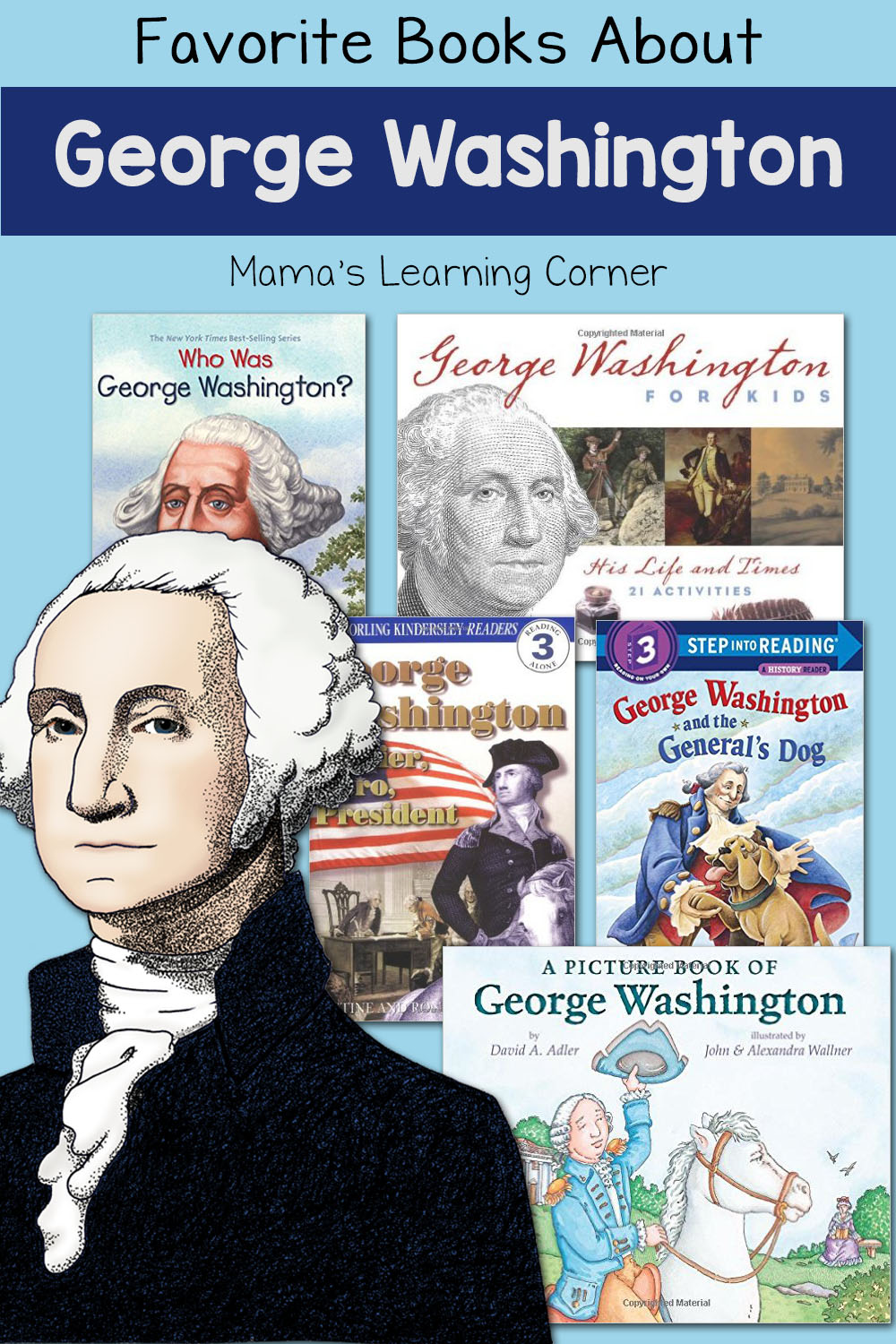 hight resolution of Our Favorite Books About George Washington - Mamas Learning Corner