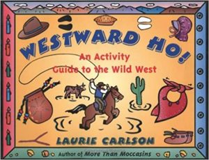 Westward Ho! An Activity Guide to the Wild West