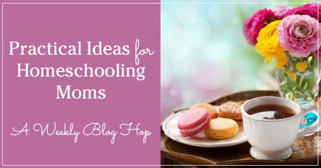 Practical Ideas for Homeschooling Moms 2