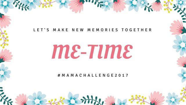MamaChallenge 2017 - Me Time