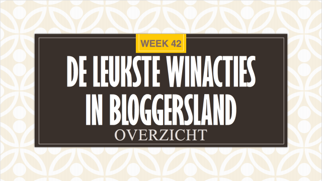 Leukste Winacties Bloggersland week 42