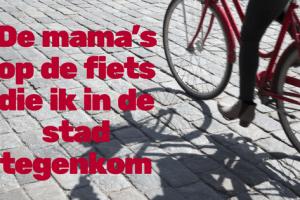 De mama's op de fiets die ik in de stad tegenkom