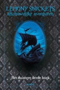 Lemony Snickets afschuwelijke avonturen Het duistere derde boek