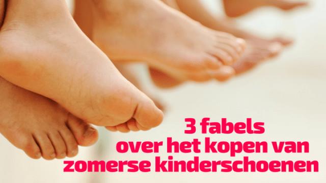 3 fabels voor het kopen van zomerse kinderschoenen