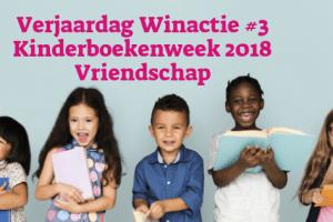 Verjaardag Winactie #3 Kinderboekenweek 2018 Vriendschap