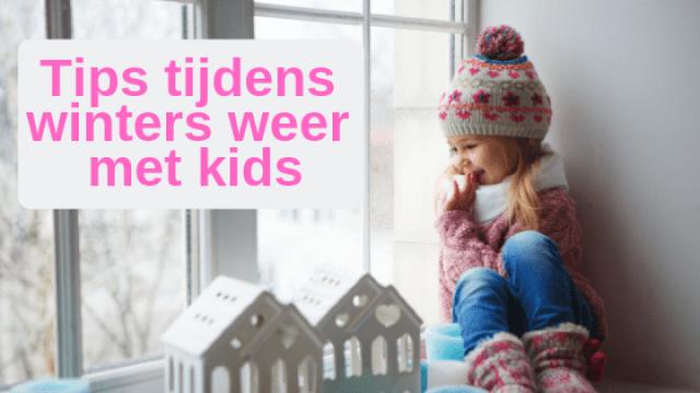 Tips tijdens winters weer met kids