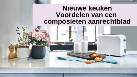 Nieuwe keuken | Voordelen van een composieten aanrechtblad
