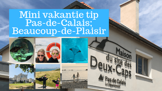 Mini vakantie tip | Pas-de-Calais; Beaucoup-de-Plaisir