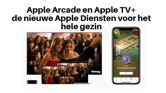 Apple Arcade en Apple TV+, de nieuwe Apple Diensten voor het hele gezin
