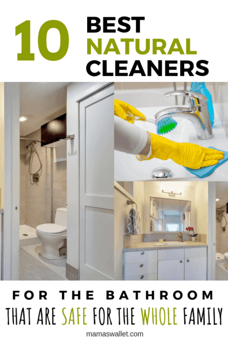 10 BEST NATURAL CLEANERS FOR THE BATHROOM THAT ARE SAFE FOR THE WHOLE FAMILY by Mamas Wallet