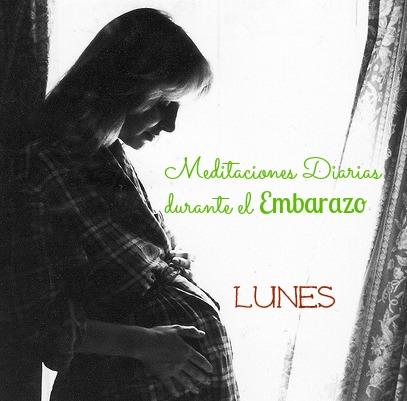 Meditaciones diarias durante el Embarazo LUNES