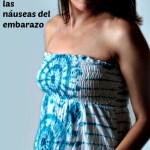 Cómo prevenir las náuseas del embarazo