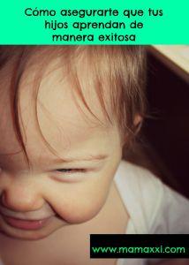 Cómo asegurarte que tus hijos aprendan de manera exitosa