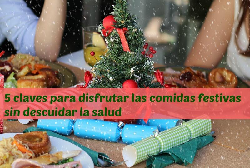 5 claves para disfrutar de las comidas festivas sin descuidar la salud