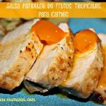 Salsa agridulce de frutos tropicales para acompañar carnes