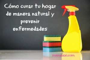 Cura tu hogar de manera natural y previene enfermedades