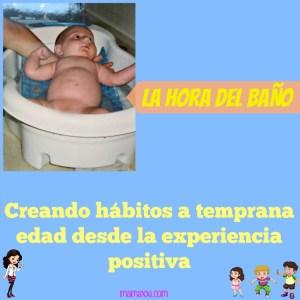 La hora del baño: creando hábitos desde la experiencia positiva y a temprana edad