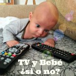 TV y bebé ¿sí o no?