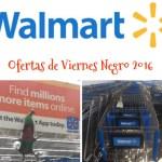 Walmart: Ofertas del Viernes Negro 2016 #BlackFriday
