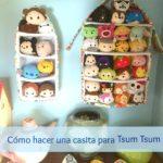 Cómo hacer una casita Tsum Tsum