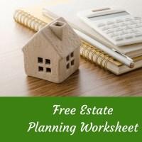 Free Estate Planning Worksheet   Worcestor Estate Planning ...
