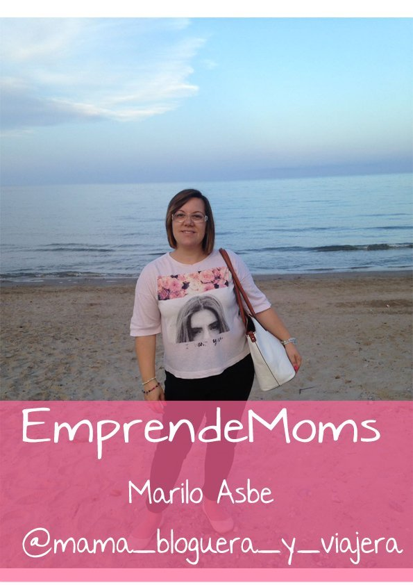 EmprendeMoms, Mariló @mama_bloguera_y_viajera.