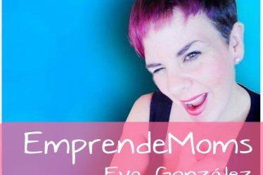 EmprendeMoms, Eva González Mariscal.