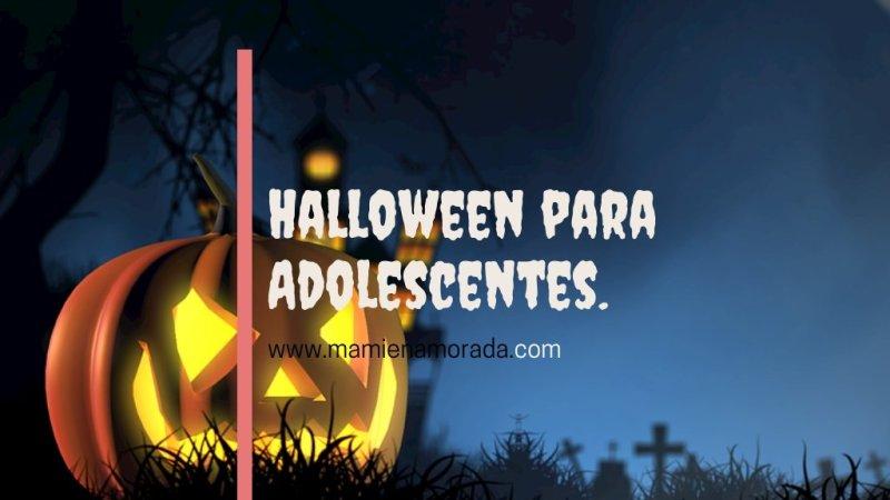 Halloween para Adolescentes.