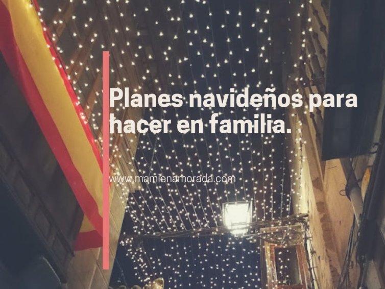 Planes navideños para hacer en familia.