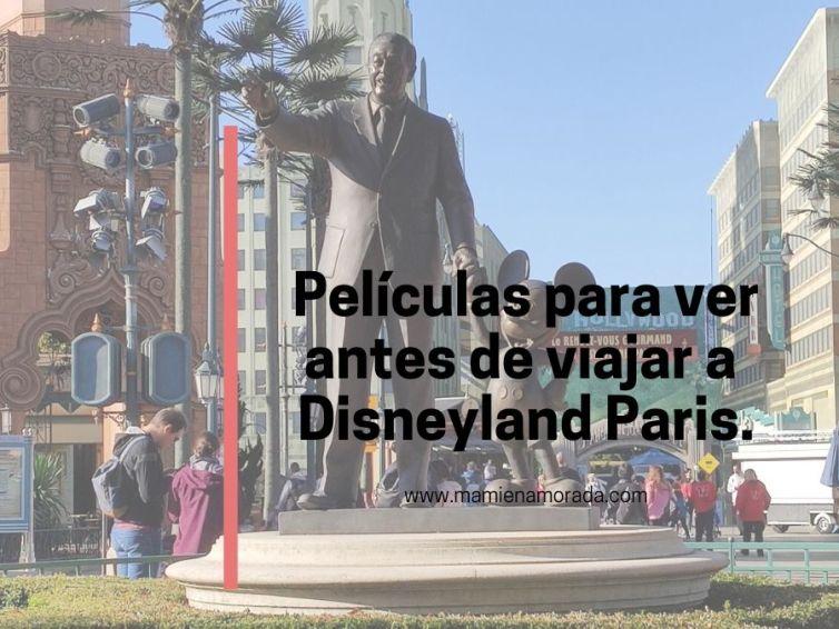 Películas para ver antes de viajar a  Disneyland Paris.