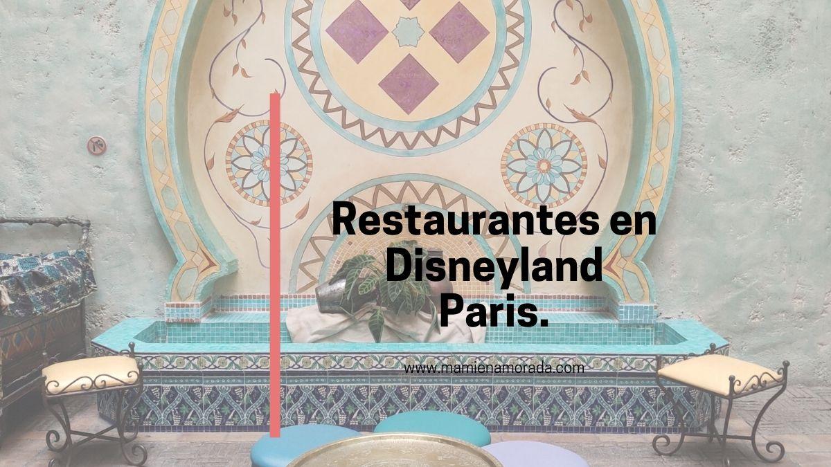Todo lo que necesitas saber para comer en disneyland Paris.