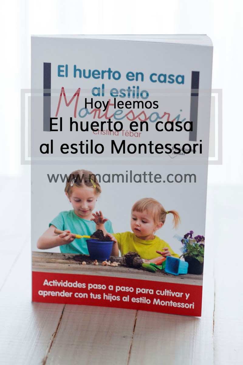 Mamilatte el huerto en casa al estilo montessori lectura - El huerto en casa ...