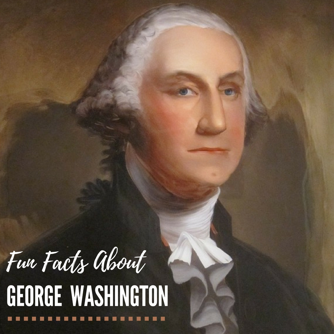 7 Fun Facts About George Washington