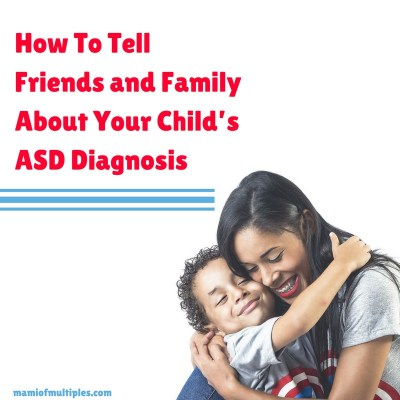 How To Tell Family and Friends About Your Child's Autism Spectrum Disorder (ASD) Diagnosis