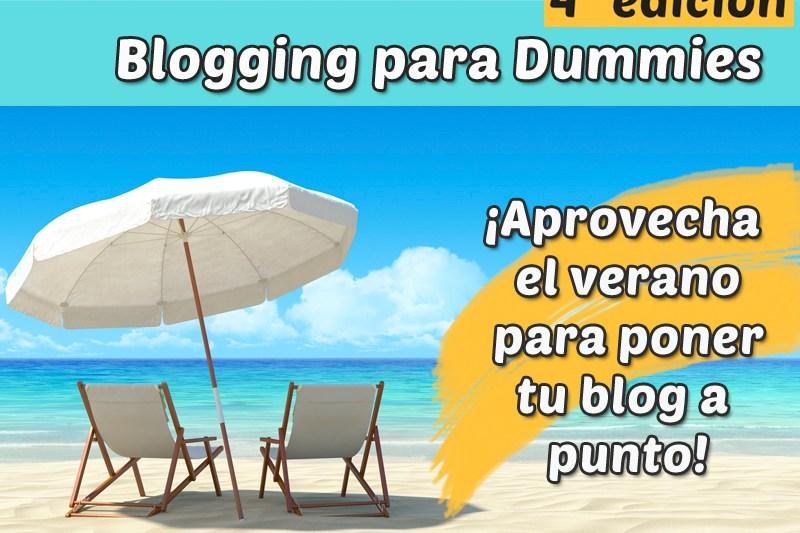 Blogging para Dummies 4ª edición ¡aprovecha el veranito!
