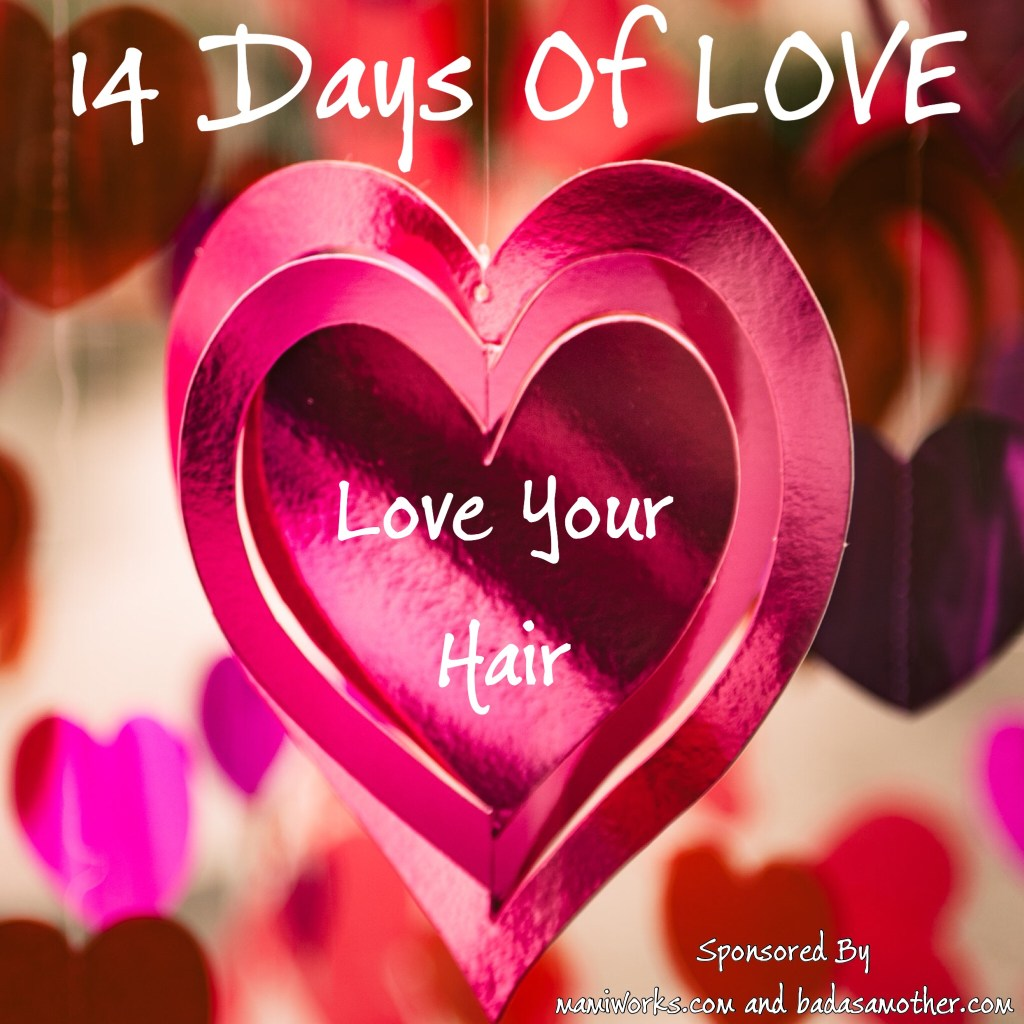 14 Days of Love: Love Your Hair
