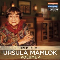 Music of Ursula Mamlok, Volume 4