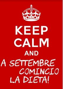 Keep calm and a settembre comincio la dieta