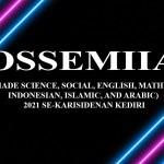 OSSEMIIA (OLIMPIADE SCIENCE, SOCIAL, ENGLISH, MATHEMATIC, INDONESIAN, ISLAMIC, AND ARABIC) 2021 SE-KARISIDENAN KEDIRI
