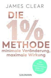 Die 1%-Methode von James Clear wird dein Leben verändern