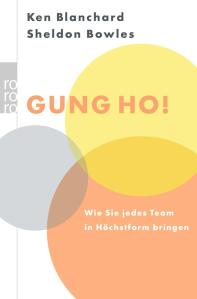 Gung Ho! - Dein Team in Höchstform bringen